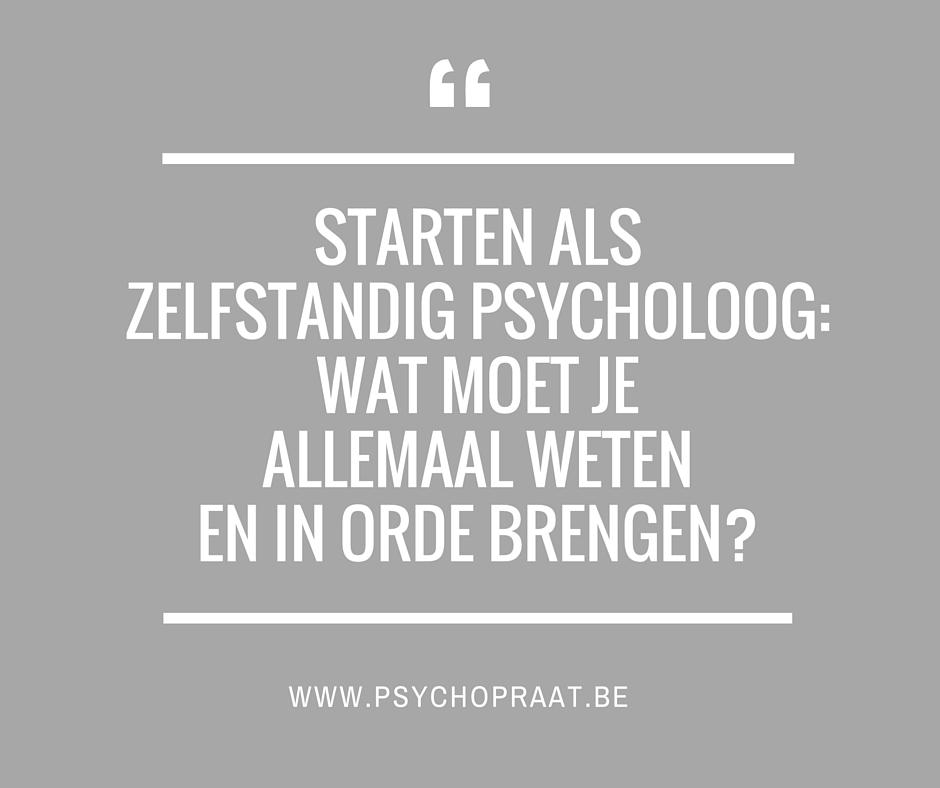Starten als zelfstandig psycholoog_ wat moet je allemaal weten en in orde brengen?