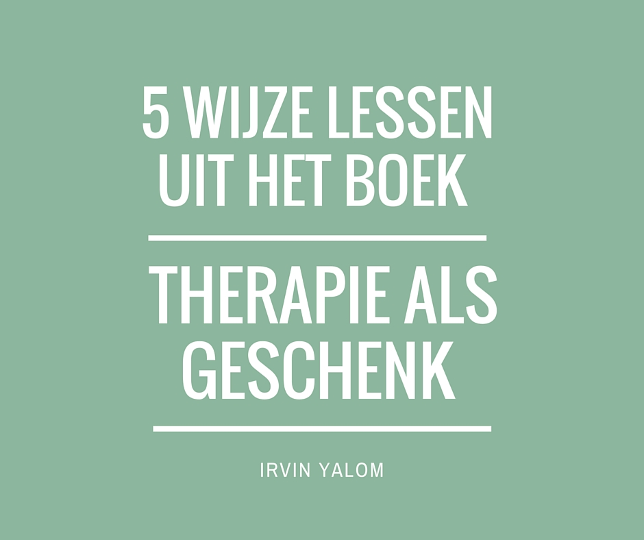 vijf wijze lessen uit het boek therapie als geschenk
